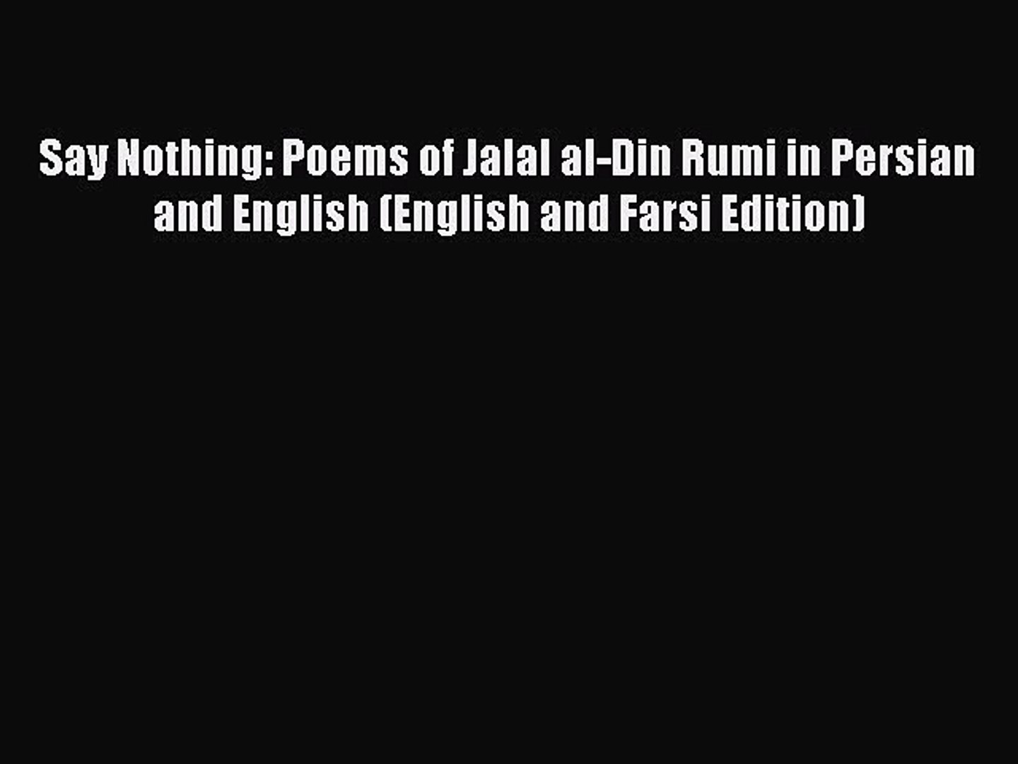 Download Say Nothing Poems Of Jalal Al Din Rumi In Persian