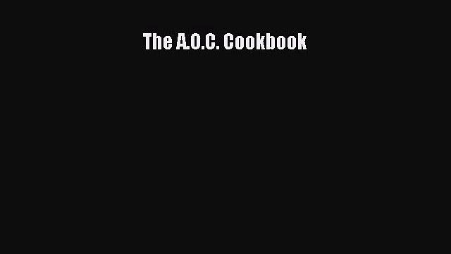 Read The A.O.C. Cookbook Ebook Free