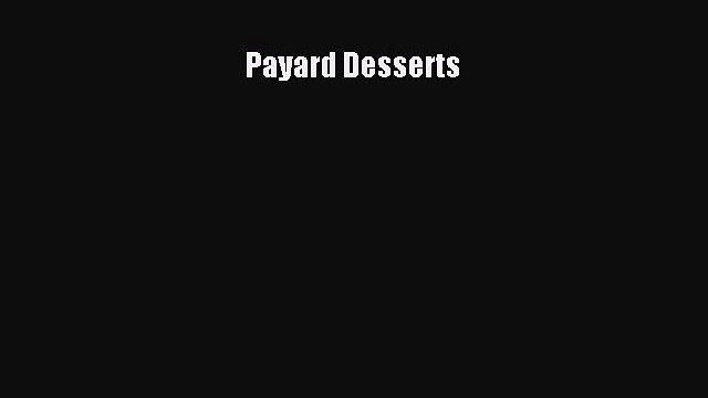 Read Payard Desserts Ebook Free