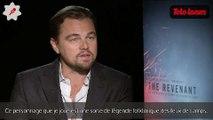 Leonardo DiCaprio - The Revenant  (Alejandro Gonzáles Iñárritu ) : l'interview Télé Loisirs