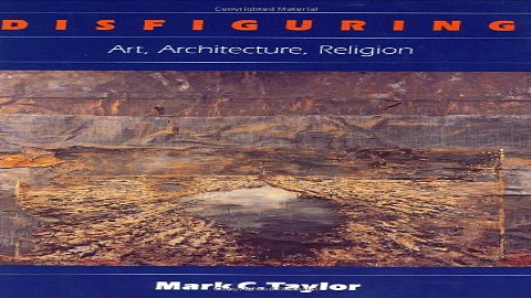 Download Disfiguring  Art  Architecture  Religion  Religion and Postmodernism Series