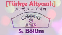[Türkçe Altyazılı] Choco Bank 5. Bölüm / EXO Kai