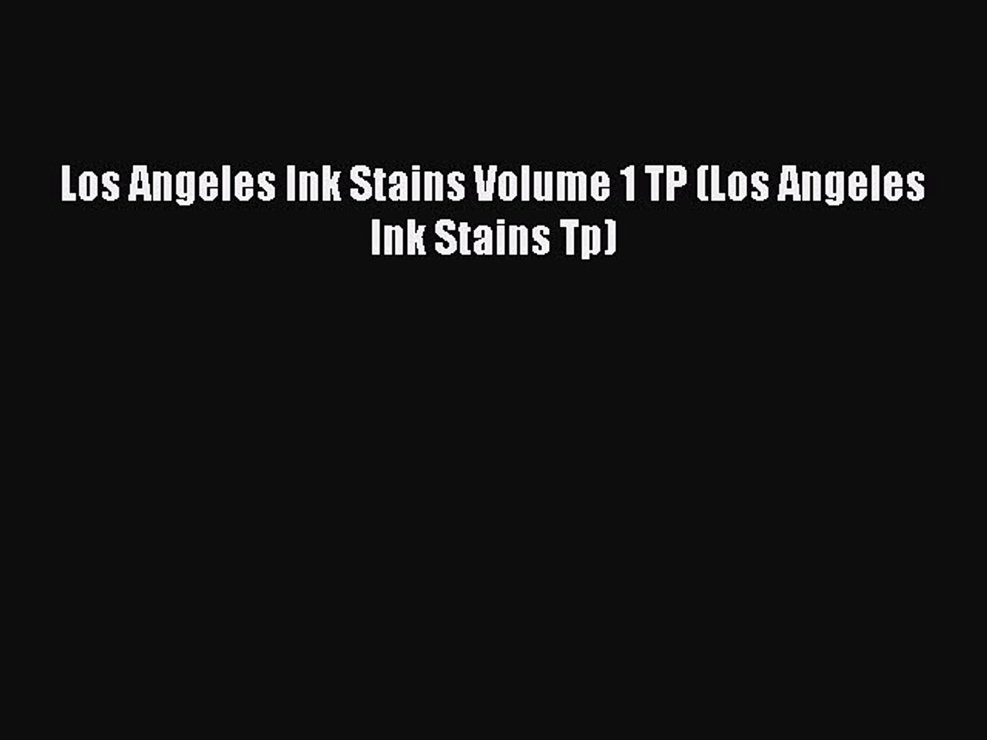 Download Los Angeles Ink Stains Volume 1 TP (Los Angeles Ink Stains Tp) Read Online