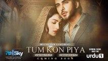 Tum Kon Piya - Title OST Song By Urdu1 Tv - Rahat Fateh Ali Khan | Ayeza Khan & Imran Abbas