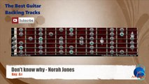 Don't Know Why - Norah Jones Guitar Backing Track with scale chart