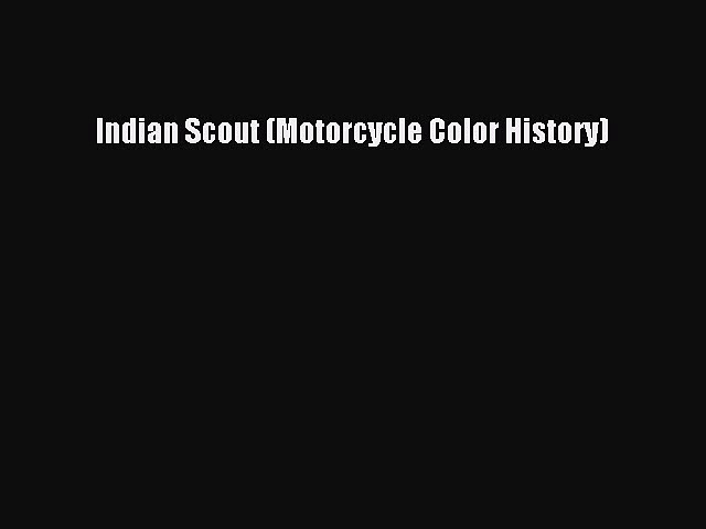 Book Indian Scout (Motorcycle Color History) Read Online