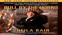Download Bull by the Horns  Fighting to Save Main Street from Wall Street and Wall Street from