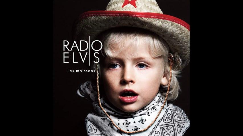 "Radio Elvis – ""Les Moissons"""