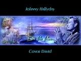 Johnny Hallyday - Entre mes mains Cover David