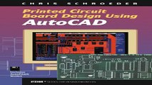 PCB Design Using AutoCAD EDN Series for Design Engineers