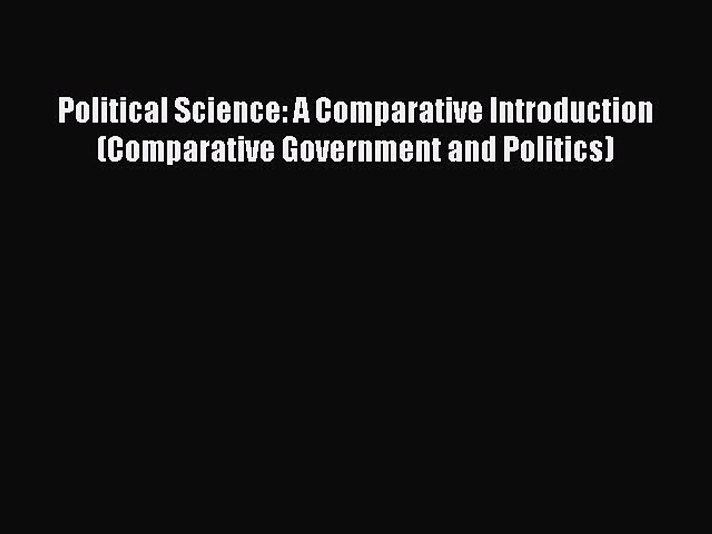 Download Political Science: A Comparative Introduction (Comparative Government and Politics)