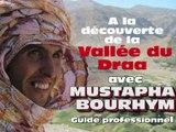 """Maroc Vallée du Draa avec  Mustapha BOURHYM, guide touristique professionnel """"désert et montagnes"""" au Maroc."""