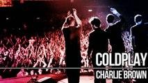 Coldplay- Charlie Brown (Lyrics in description)- Coldplay Best Songs