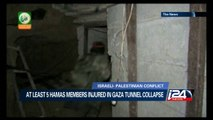 At least 5 Hamas members injured in Gaza tunnel collapse