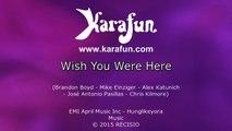 Karaoke Wish You Were Here - Incubus *
