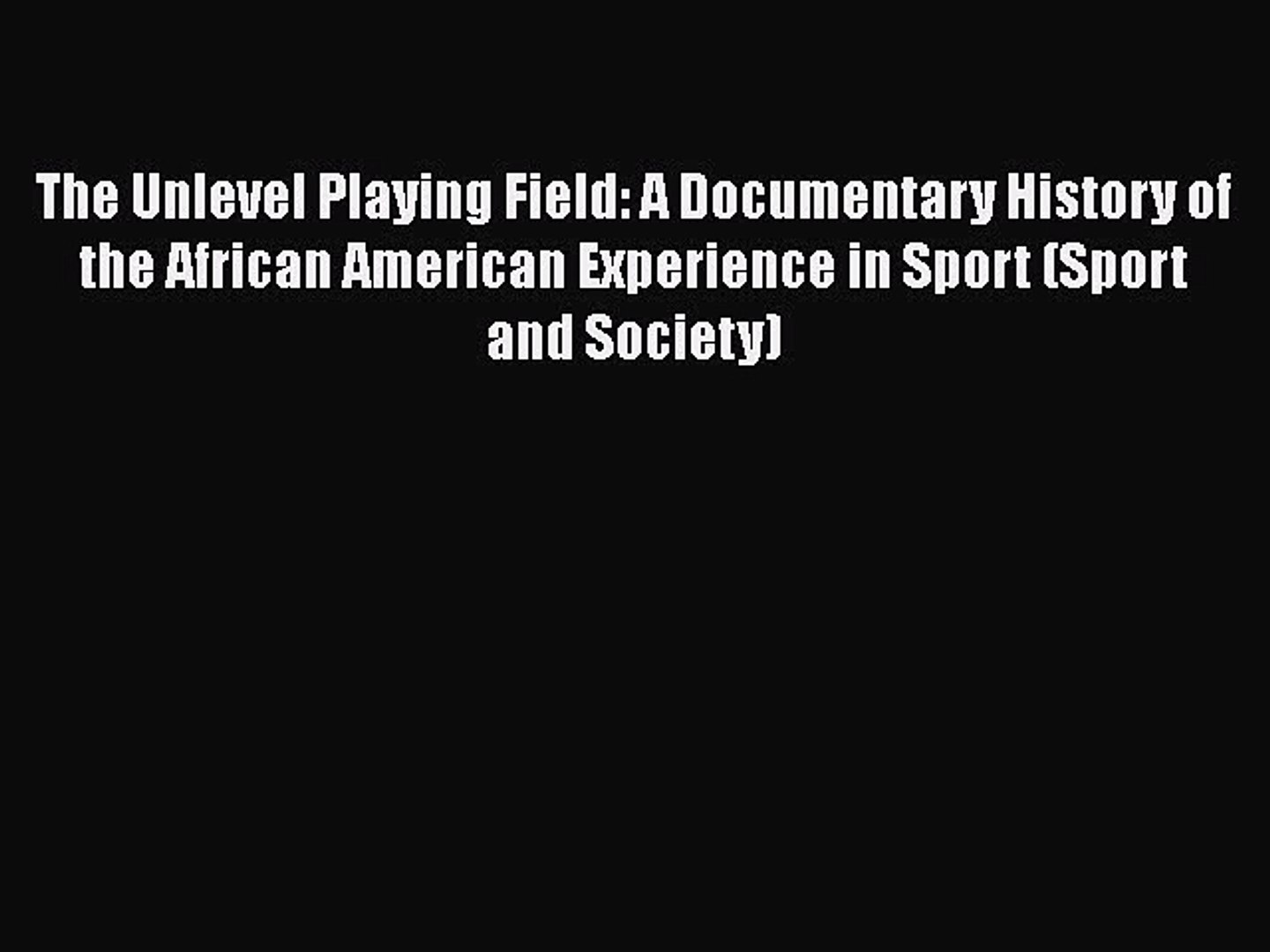 Read The Unlevel Playing Field: A Documentary History of the African American Experience in