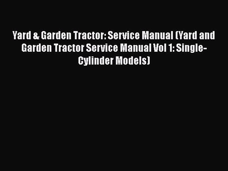 [PDF] Yard & Garden Tractor: Service Manual (Yard and Garden Tractor Service Manual Vol 1: