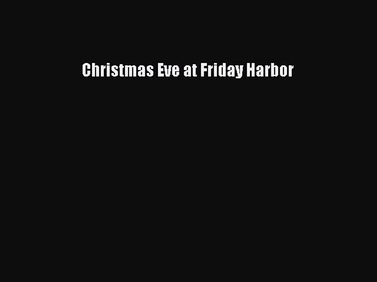 Christmas Eve At Friday Harbor.Pdf Christmas Eve At Friday Harbor Read Online