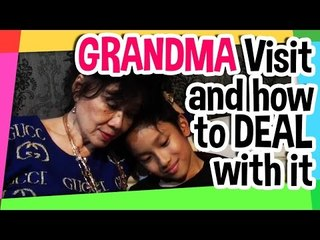 Grandma Visit and how to DEAL with it..