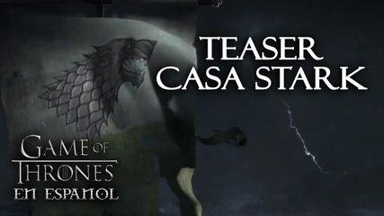 Teaser Casa Stark - Especial Game of Thrones en español