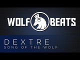 Dextre - Song of the Wolf