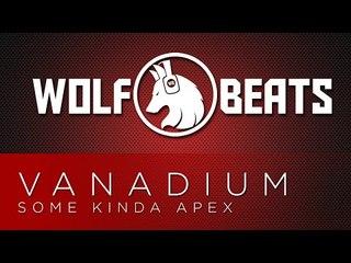 Vanadium - Some Kinda Apex