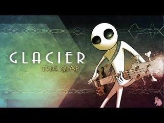 Glacier - The Slap