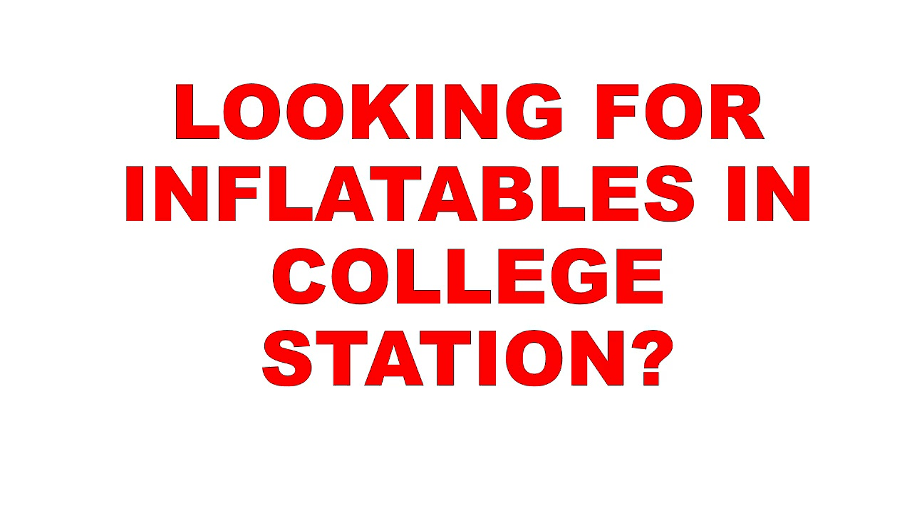 College Station Inflatables | Inflatables College Station | Inflatables In College Station