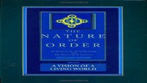 Download The Nature of Order  An Essay on the Art of Building and the Nature of the Universe  Book