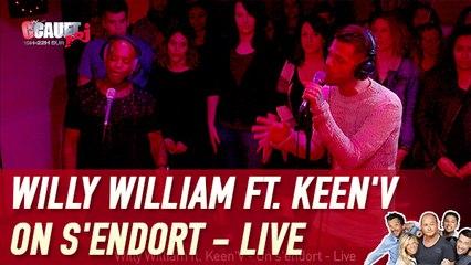 Willy William ft. Keen'V - On s'endort - Live - C'Cauet sur NRJ