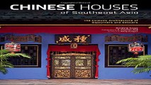 Read Chinese Houses of Southeast Asia  The Eclectic Architecture of Sojourners and Settlers Ebook