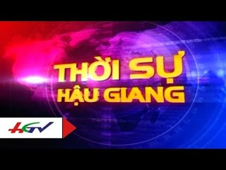 Thời sự Hậu Giang 27/2/2016   HGTV
