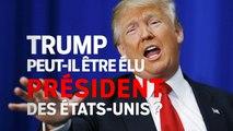 Trump peut-il être élu président des Etats-Unis ?