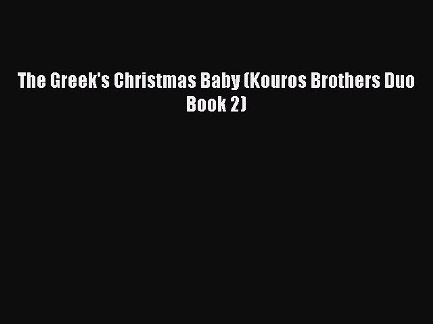 PDF The Greek's Christmas Baby (Kouros Brothers Duo Book 2) Read Online