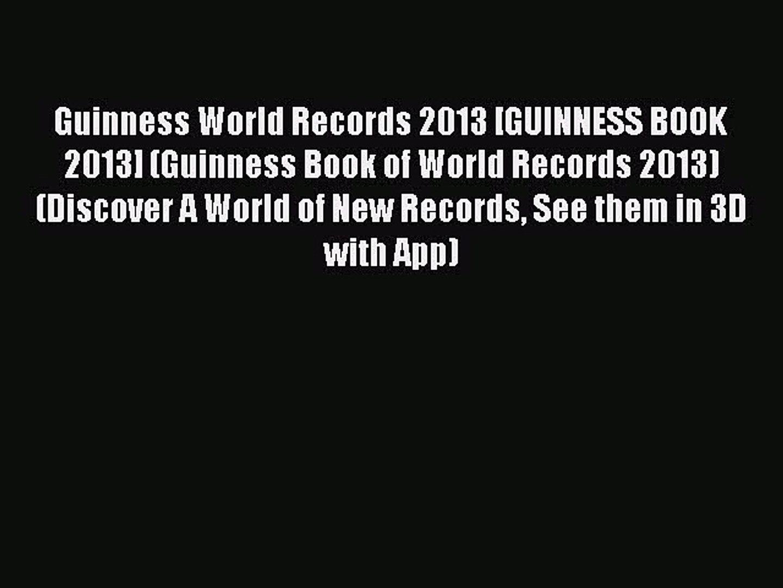 [PDF] Guinness World Records 2013 [GUINNESS BOOK 2013] (Guinness Book of World Records 2013)
