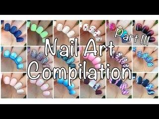 Nail Art Compilation Part 3 c: