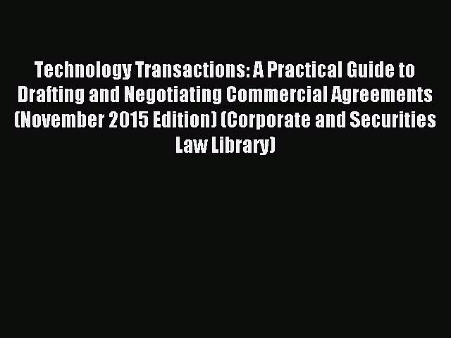 Download Technology Transactions: A Practical Guide to Drafting and Negotiating Commercial