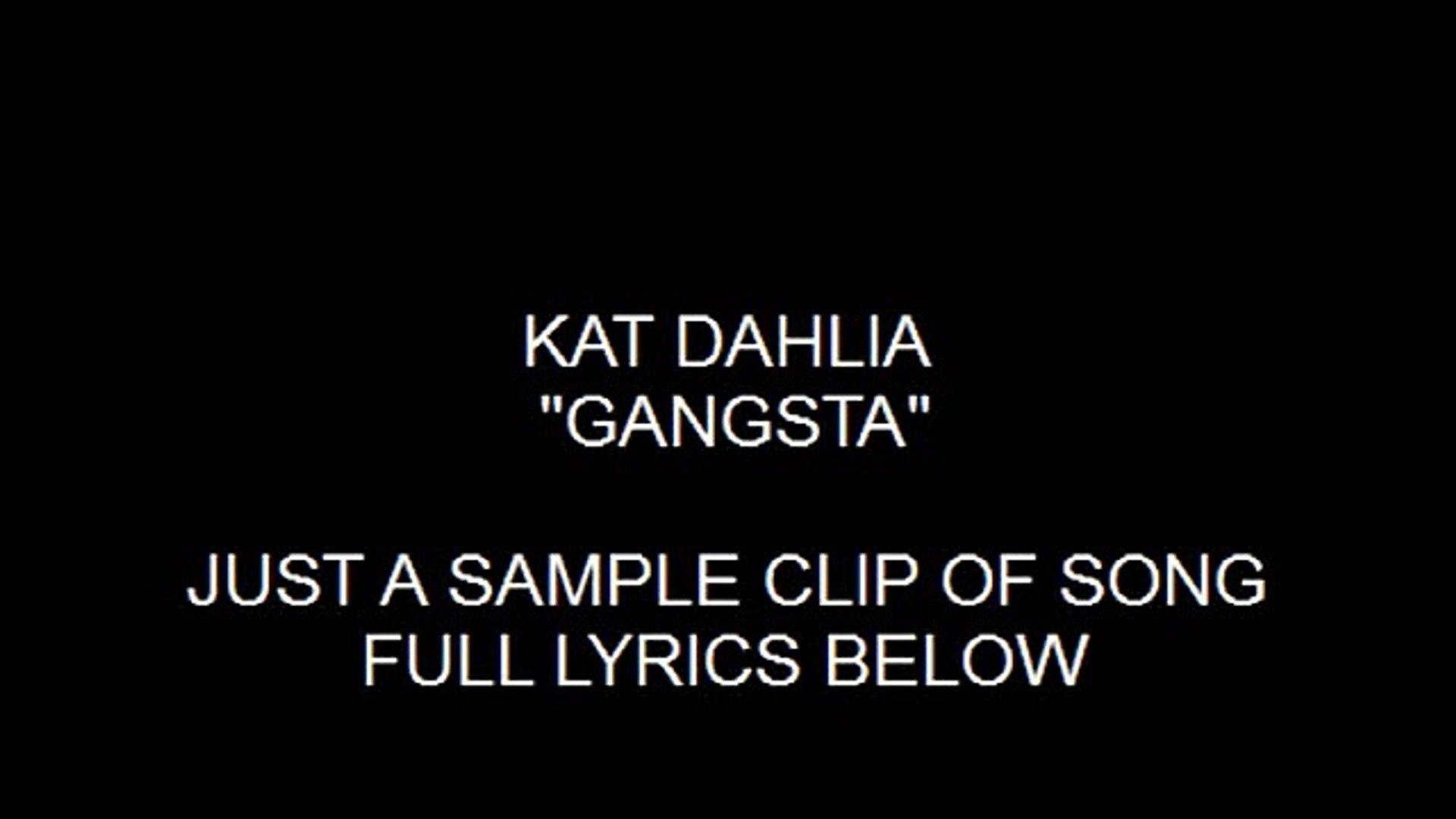 Kat Dahlia - Gangsta with Full Lyrics
