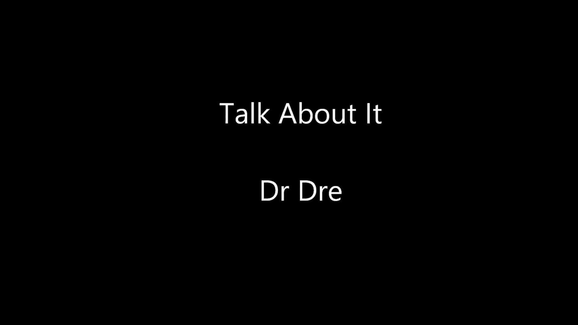 Dr Dre Ft. Justus & King Mez Talk About It Lyrics