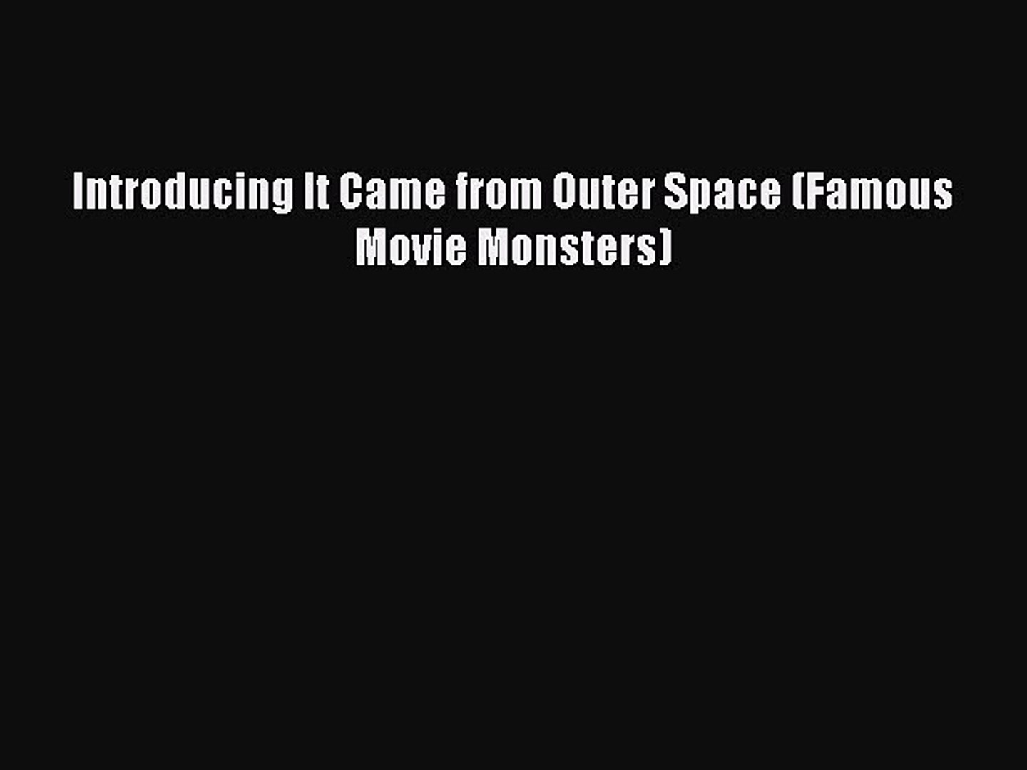 Download Introducing It Came from Outer Space (Famous Movie Monsters) Ebook Online