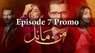 Hum TV Drama Serial Mann Mayal Episode 7 Promo Full HD Video