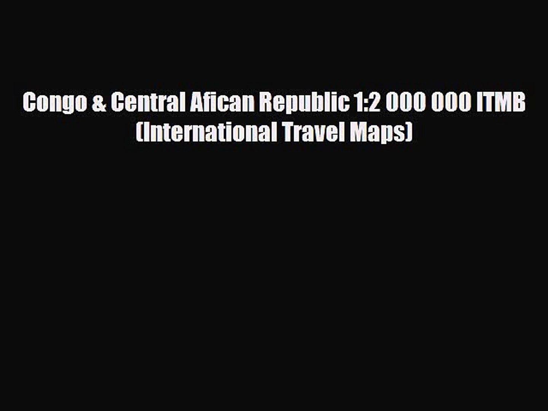 PDF Congo & Central Afican Republic 1:2 000 000 ITMB (International Travel Maps) Free Books