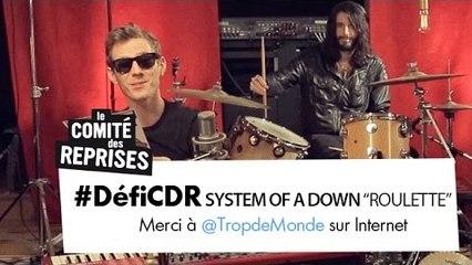 """System Of A Down """"Roulette"""" cover - Comité des Reprises - PV Nova & Waxx"""