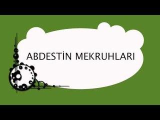 Abdestin Mekruhları - Sorularla İslamiyet