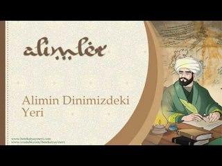 Alimin Dinimizdeki Yeri - Sorularla İslamiyet