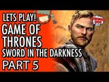 Game of Thrones - Telltale - Episode 3 - The Sword In The Darkness - Part 5 #LetsGrowTogether