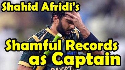 Shahid Afridi SHAMEFUL RECORDS Revealed as Pakistan T20 Captain
