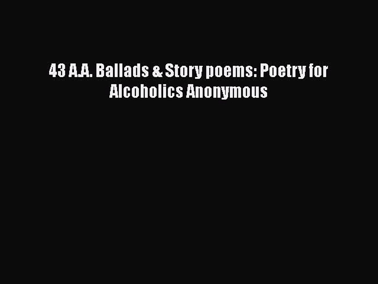 PDF 43 A.A. Ballads & Story poems: Poetry for Alcoholics Anonymous Free Books
