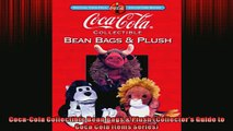 FREE PDF  CocaCola Collectible Bean Bags  Plush Collectors Guide to Coca Cola Items Series READ ONLINE