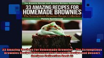 FREE DOWNLOAD  33 Amazing Recipes For Homemade Brownies  The Scrumptious Brownies Recipe Collection The READ ONLINE